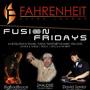 Fusion Fridays @ Fahrenheit